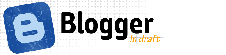 Blogger Draft
