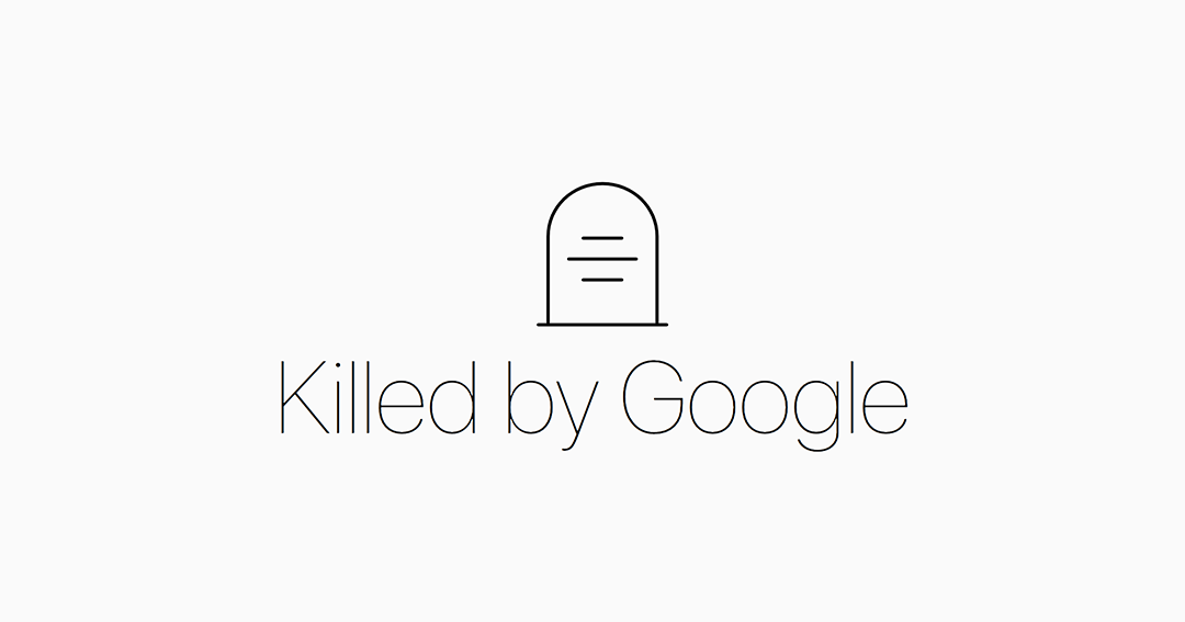 Google Mezarlığı - Killed by Google
