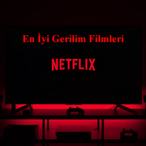 En iyi Gerilim Filmleri - Netflix