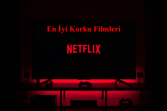 En iyi Korku Filmleri - Netflix
