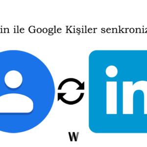 Linkedin ve Google Kişiler SYNC