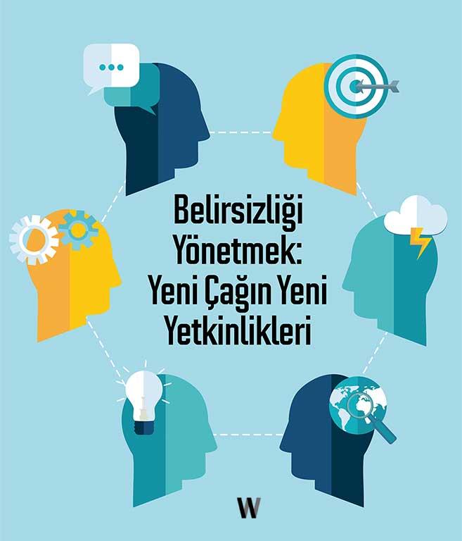 Belirsizliği Yönetmek: Yeni Çağın Yeni Yetkinlikleri - e-kitap