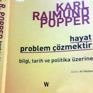 Hayat problem çözmektir: bilgi, tarih ve politika üzerine - Karl Popper